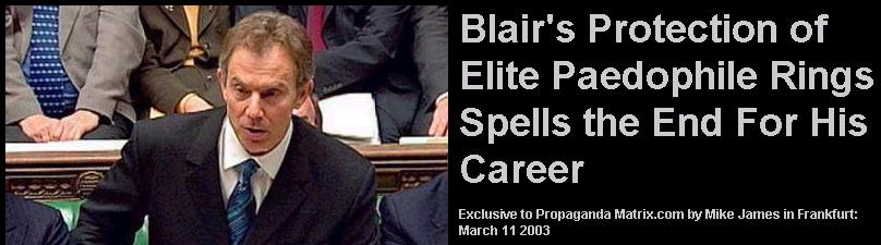 Tony Blair's protection of elite paedophile rings spells the end for his political career